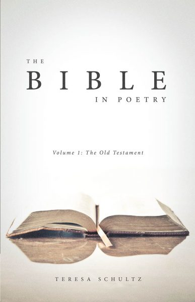 The Bible in Poetry: Volume 1: The Old Testament