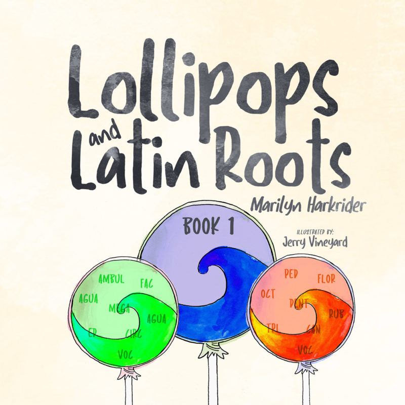 Lollipops and Latin Roots: Book 1 in the Wonderful World of Words Series