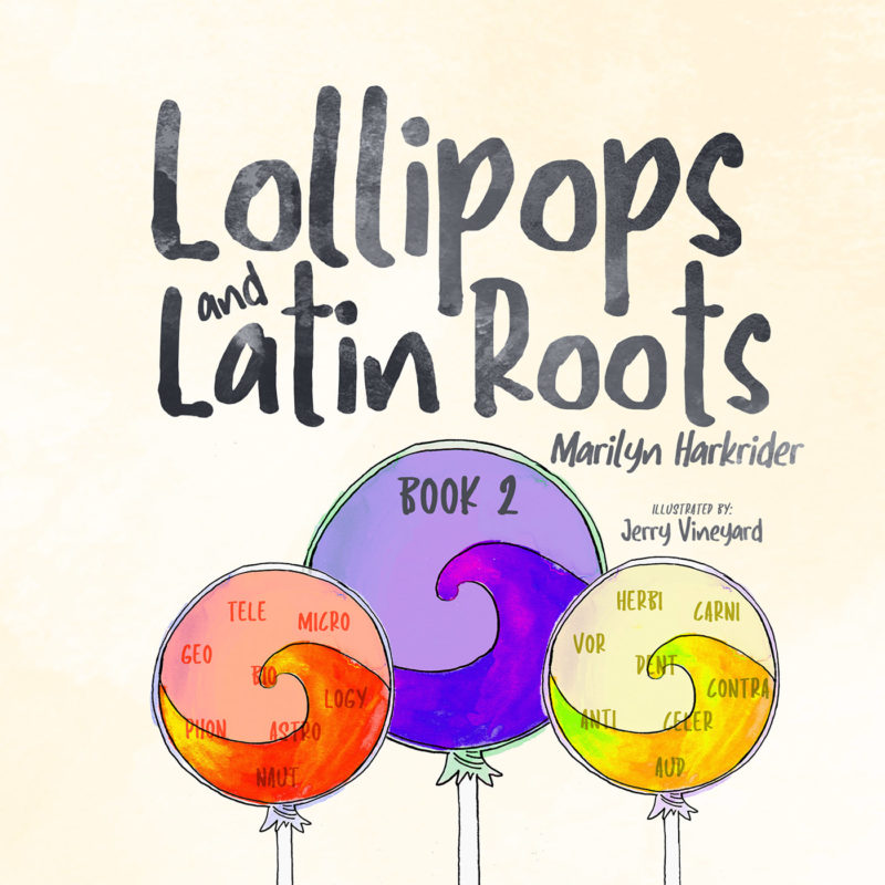 Lollipops and Latin Roots: Book 2 in the Wonderful World of Words Series