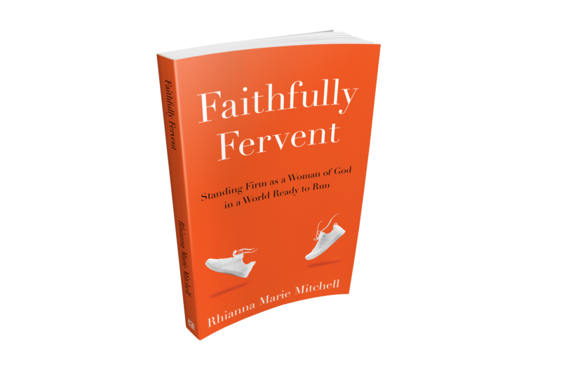 Faithfully Fervent: Standing Firm as a Woman of God in a World Ready to Run