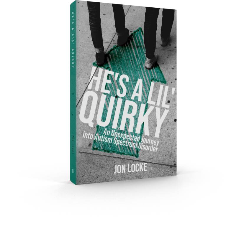 He's a Lil' Quirky: An Unexpected Journey into Autism Spectrum Disorder